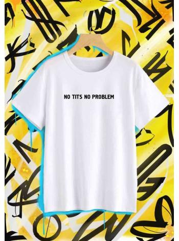 """Футболка  """"NO TITS NO PROBLEM"""""""